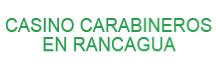 Casino Carabineros en Rancagua